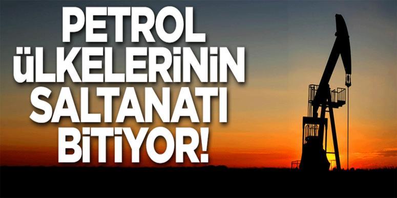 Petrol ülkelerinin saltanatı bitiyor!