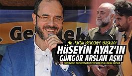 Hüseyin Ayaz'ın Güngör Arslan aşkı