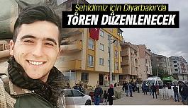 Şehidimiz için Diyarbakır'da tören düzenlenecek