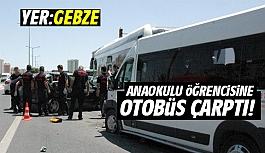 Anaokulu öğrencisine otobüs çarptı!