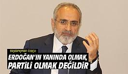 Başdanışman Topçu: Erdoğan'ın...