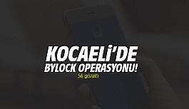Kocaeli'de 'ByLock'...