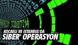 Kocaeli Ve İstanbul'da 'Siber'...