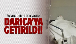 Bursa'da ki patlamada yaralılar...
