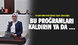 Katırcıoğlu: Bu programları kaldırın...