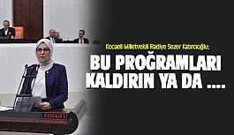 Katırcıoğlu: Bu programları kaldırın...