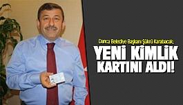 Şükrü Karabacak yeni kimlik kartını...