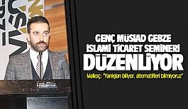 Genç MÜSİAD Gebze İslami ticaret semineri düzenliyor