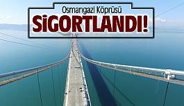 Osmangazi Köprüsü 3.5 milyar dolarlık teminat bedeli ilesigortalandı!
