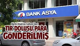 Bank Asya'ya Gebze'den tırlar dolusu para gönderildi!