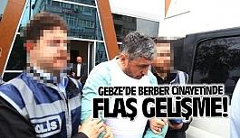 Gebze'de berber cinayetinde 6...