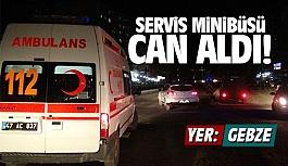 Gebze'de servis minibüsü çarptı! Hayata tutunamadı!