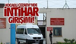 Kocaeli Cezaevi'nde intihar girişimi!