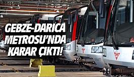 Gebze-Darıca Metrosu'nda karar çıktı!