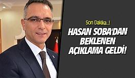 Hasan Soba'dan beklenen açıklama...