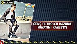 Genç futbolcu Harun Ezer trafik kazasında...