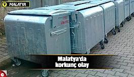 Malatya'da korkunç olay