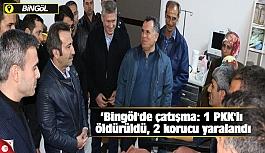 Bingöl'de çatışma: 1 PKK'lı öldürüldü, 2 korucu yaralandı
