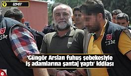 'Güngör Arslan fuhuş şebekesiyle iş adamlarına şantaj yaptı' iddiası