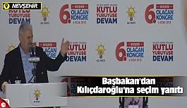 Başbakan'dan Kılıçdaroğlu'na seçim yanıtı
