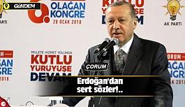Erdoğan'dan sert sözler!..