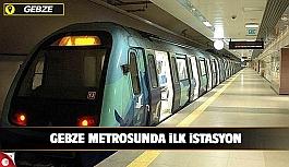Gebze Metrosunda ilk istasyon yeri...