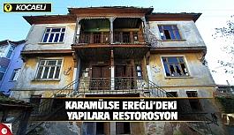 Karamürsel Ereğli'deki yapılar restore edilecek