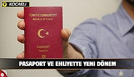 Pasaport ve ehliyetlerde yeni dönem!