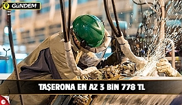 Taşerona En Az 3 Bin 778 TL!
