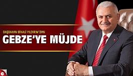 Başbakandan Gebze'ye müjde!