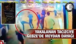 Yakalanan tacizciye Gebze'de meydan...