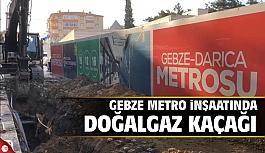 Metro inşaatında doğalgaz kaçağı