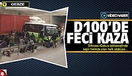 D100'de feci kaza, yaralılar...