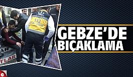 Gebze'de komiyi arkadan bıçakladı