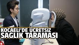 Kocaeli'de ücretsiz sağlık taraması