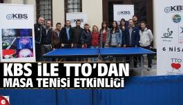 KBS ile TTO'dan masa tenisi etkinliği