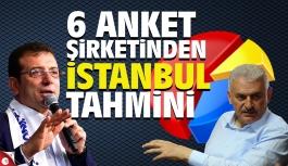 6 Anket şirketinden İstanbul tahminleri