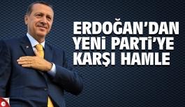 Erdoğan'dan yeni partiye karşı hamle