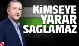 Erdoğan: meseleyi ideolojik zemine çekmek kimseye yarar sağlamaz