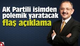 AK Partili isimden polemik yaratacak flaş açıklama
