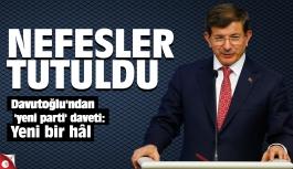 Davutoğlu'ndan yeni parti daveti geldi