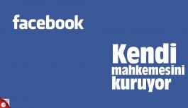 Facebook 'Yüksek Mahkeme' kuruyor