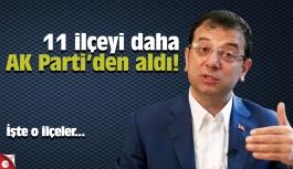 İmamoğlu 11 ilçeyi daha AK Parti'den aldı!