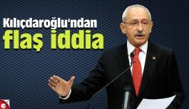 Kılıçdaroğlu'ndan flaş iddia