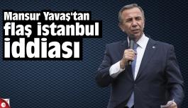 Mansur Yavaş'tan flaş İstanbul iddiası