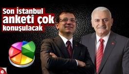 Son İstanbul anketi çok konuşulacak