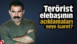 Terörist elebaşının açıklamaları neye işaret?