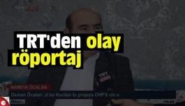 TRT'den olay röportaj