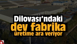 Dilovası'ndaki dev fabrika üretime ara verecek