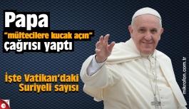 Papa'dan 'mültecilere kucak açın' çağrısı